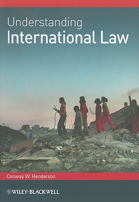Understanding International Law By Henderson, Conway W.