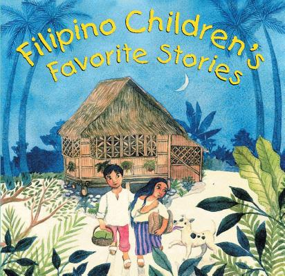 Filipino Children's Favorite Stories By Romulo, Liana/ Leon, Joanne De/ Fomulo, Liana/ De Leon, Joanne (ILT)